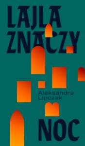 reportaże roku 2020 polskie lajla znaczy noc